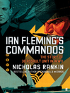 Ian Fleming's Commandos (eBook): The Story of 30 Assault Unit in WWII